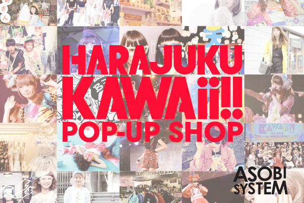 Harajuku Kawaii!! Pop-up Shop